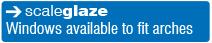 Scaleglaze windows available